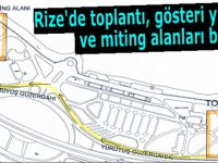 Rize'de toplantı, gösteri yürüyüşü ve miting alanları belirlendi