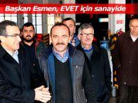 Başkan Esmen EVET turlarına devam ediyor