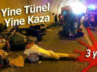 Yine tünel yine kaza: 3 yaralı