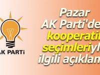 Pazar AK Parti'den kooperatif seçimleriyle ilgili açıklama