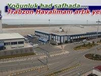 Trabzon havalimanı artık yetmiyor!