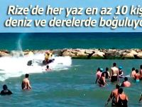 Rize'de her yaz en az 10 kişi deniz ve derelerde boğuluyor