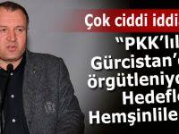 'PKK Gürcistan'da örgütleniyor, hedef Hemşinliler' iddiası!