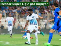 Rizespor Süper Lig'e göz kırpıyor