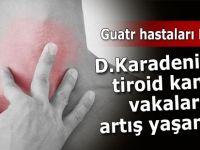 Guatr hastaları dikkat! Tiroid kanseri vakalarında artış