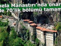 Sümela Manastırı'nın yüzde 70'lik bölümü tamamlandı