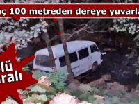 Araç 100 metreden dereye düştü: 1 ölü 3 yaralı