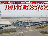 Trabzon Havalimanı'nda 1 ay boyunca uçuşlar aksayacak