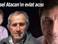 Veysel Atacan'ın evlat acısı
