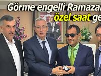 Görme Engelli Ramazan'a vekilden özel saat