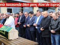 Deniz kazasında ölen genç Rize'de toprağa verildi