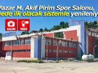 Pazar Spor Salonu, bölgede ilk olacak sistemle yenileniyor