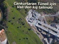 Cankurtaran Tüneli için Vali Doğanay'dan kış talimatı