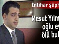 Eski Başbakan Mesut Yılmaz'ın oğlu hayatını kaybetti