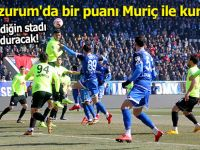 Rize Erzurum'da bir puanı Muriç ile kurtardı!
