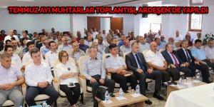 Temmuz ayı muhtarlar toplantısı, Ardeşen'de yapıldı