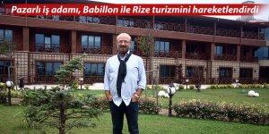 Pazarlı iş adamı, Babillon ile Rize turizmini hareketlendirdi