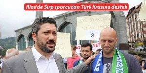 Rize'de Sırp sporcudan Türk lirasına destek