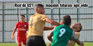 Rize'de U21 maçının faturası ağır oldu