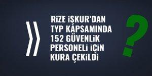 Rize'de TYP'nin 152 güvenlik personeli için kura çekildi