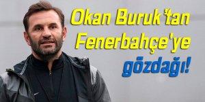 Okan Buruk'tan Fenerbahçe'ye gözdağı