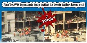 Rize'de AVM inşaatında kalıp işçileri ile demir işçileri kavga etti: 7 yaralı