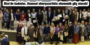 Rize'de kadınlar, finansal okuryazarlıkla ekonomik güç olacak!