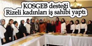 KOSGEB desteği Rizeli kadınları iş sahibi yaptı