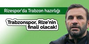 Trabzonspor, Rize'nin finali olacak!