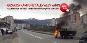 Pazar'da kamyonet alev alev yandı