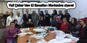Vali Çeber'den El Sanatları Merkezine ziyaret