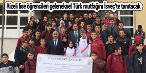Rizeli lise öğrencileri geleneksel Türk mutfağını İsveç'te tanıtacak