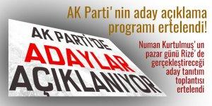 AK Parti'nin aday açıklama programı ertelendi!