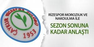 Rizespor Moroziuk ve Nakoulma ile sezon sonuna kadar anlaştı