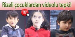 Rizeli çocuklardan videolu tepki!