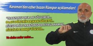 Karaman'dan ezber bozan Rizespor açıklamaları!