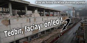 Rize'de fırtına AVM'nin duvarını uçurdu!