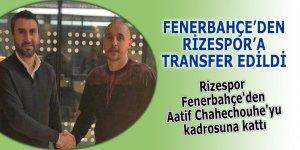 Rizespor, Fenerbahçe'den Aatif Chahechouhe'yu kadrosuna kattı