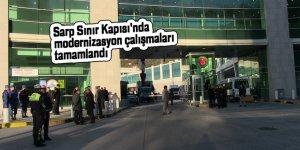 Sarp Sınır Kapısı'nda modernizasyon çalışmaları tamamlandı