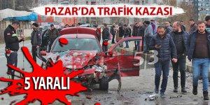 Pazar'da trafik kazası: 5 yaralı