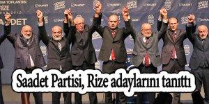 Saadet Partisi, Rize adaylarını tanıttı