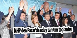 MHP'den Pazar'da aday tanıtım toplantısı