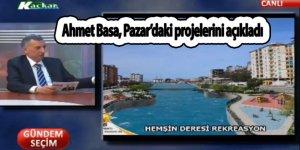 Ahmet Basa, Pazar'daki projelerini açıkladı