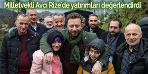Milletvekli Avcı Rize'de yatırımları değerlendirdi