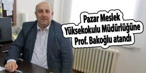 Pazar Meslek Yüksekokulu Müdürlüğüne Bakoğlu atandı