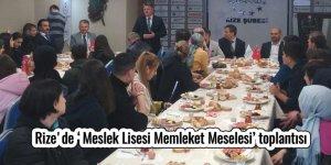 Rize'de 'Meslek Lisesi Memleket Meselesi' toplantısı