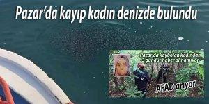 Pazar'da kayıp kadın denizde bulundu