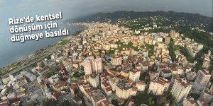 Rize'de kentsel dönüşüm için düğmeye basıldı