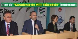 """Rize'de """"Karadeniz'de Milli Mücadele"""" konferansı"""