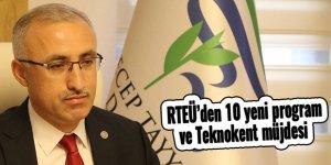 RTEÜ'den 10 yeni program ve Teknokent müjdesi
